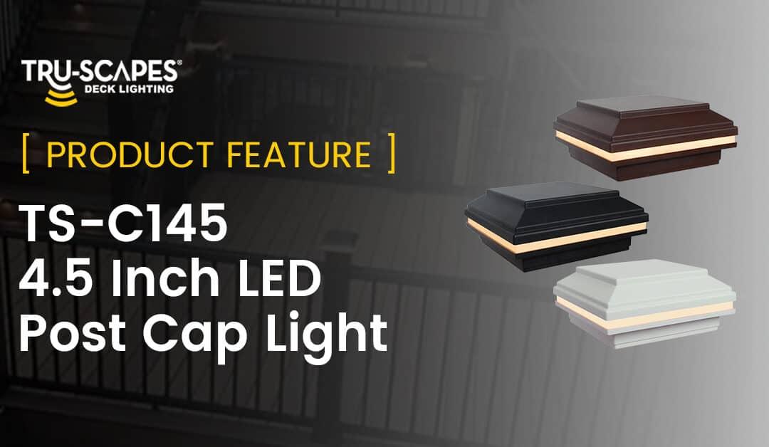 Product Feature: C-145 LED Post Cap Light