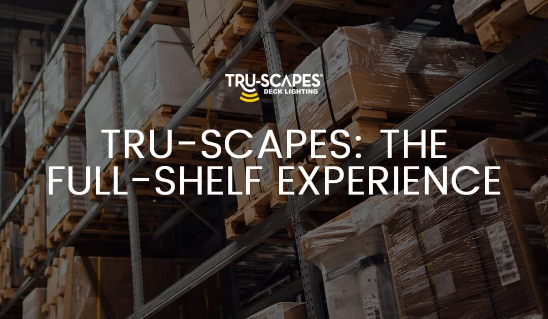 Tru-Scapes: The Full-Shelf Experience